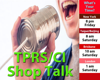 TPRS/CI Shop Talk!